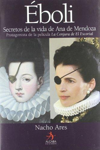 9788496107571: Eboli. Secretos De La Vida De Ana De Mendoza (Biografías)