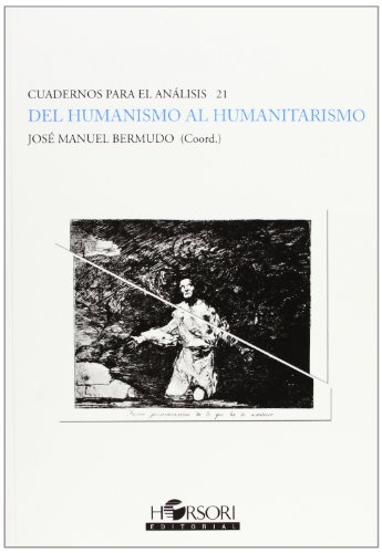 9788496108271: Del Humanismo Al Humanitarismo (Spanish Edition)