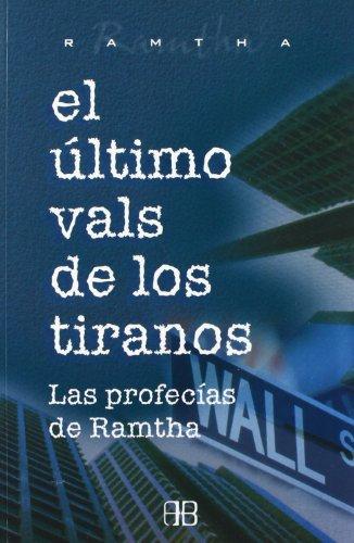 9788496111035: El Ultimo Vals De Los Tiranos/ Last Waltz of the Tyrants: Las Profesias De Ramtha / the Prophecy of Ramtha (Sans Limites / Without Limits) (Spanish Edition)