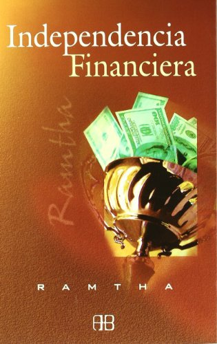 9788496111080: Independencia Financiera/ Financial Freedom. the Alchemy of Choice (Sin Limites) (Spanish Edition)