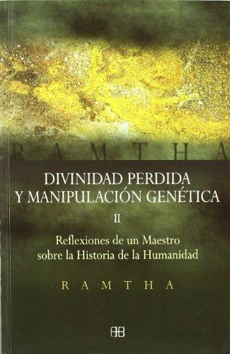 9788496111097: Divinidad Perdida y Manipulación Genética: Reflexiones de Un Maestro Sobre La Historia de La Humanidad Vol. II: 2 (Sin Límites)