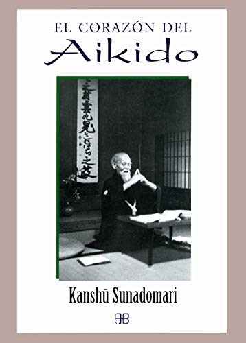 9788496111264: El corazon del aikido/ The Heart of Aikido (Spanish Edition)