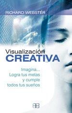 9788496111448: Visualización creativa. Imagina- logra tus metas y cumple todos tus sueños