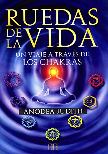 Ruedas de la vida / Wheels of Life (Spanish Edition) (8496111849) by Anodea, Judith
