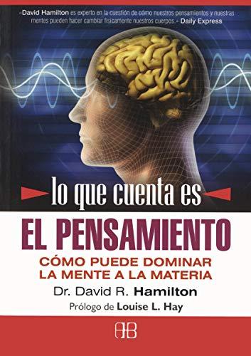 9788496111950: Lo que cuenta es el pensamiento / What counts is the thought: Como Puede Dominar La Mente a La Materia / How the Mind Can Dominate the Matter (Spanish Edition)