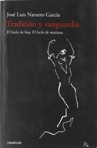 9788496114999: Tradicion y Vanguardia: El Baile de Hoy, El Baile de Ma~nana (Spanish Edition)