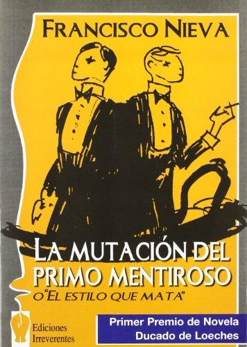 La mutación del primo mentiroso o El: Francisco Nieva