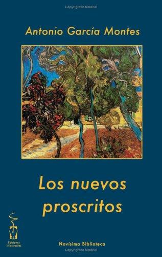 Los nuevos proscritos: Antonio García Montes