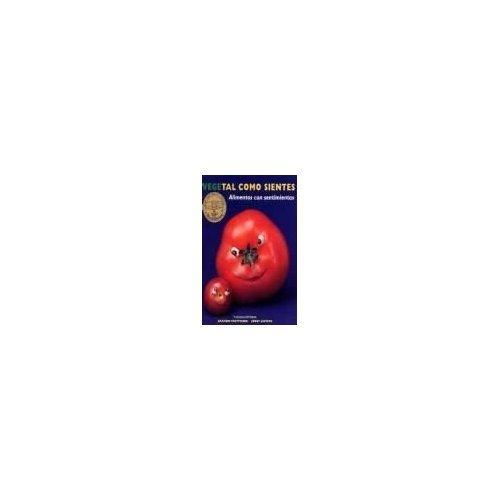 9788496123021: Vegetal Como Sientes (Spanish Edition)