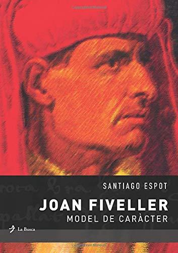 9788496125117: Joan Fiveller, model de caràcter
