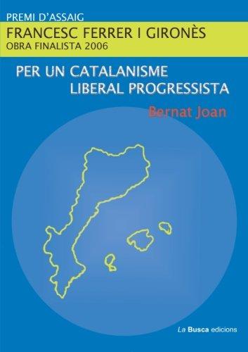 9788496125667: Per un Catalanisme Liberal Progressista (Catalan Edition)