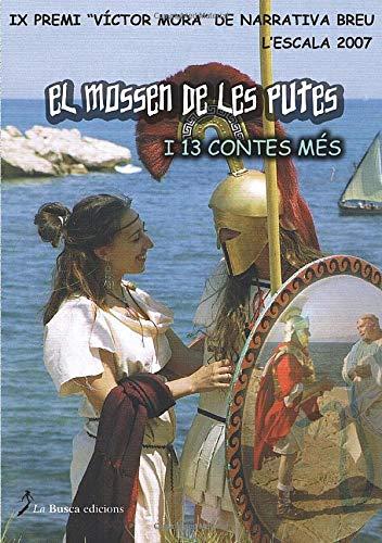 9788496125902: El mossen de les putes: I 13 Contes Mes (Catalan Edition)
