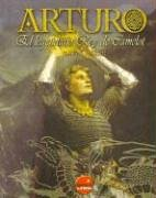 9788496129214: Arturo - El Legendario Rey De Camelot (Universos Alternativos)