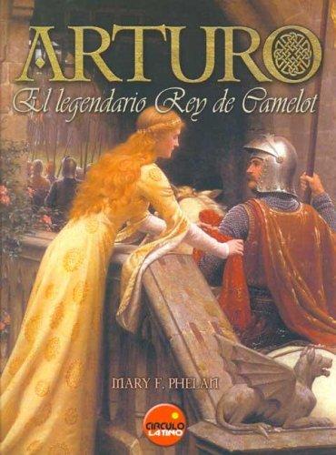 9788496129221: Arturo. el legendario rey de camelot (rustica)