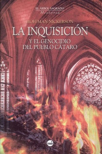La Inquisicion y El Genocidio del Pueblo Cataro (Spanish Edition): Nickerson, Hoffman