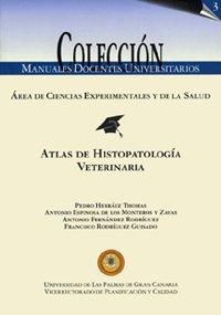 9788496131309: Atlas de histopatología veterinaria (Manual docente universitario. Área de Ciencias Experimentales y de la Salud)