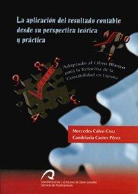 9788496131514: La aplicación del resultado contable desde su perspectiva teórica y práctica: Adaptado al Libro Blanco para la reforma de la Contabilidad en España (Monografía)