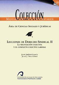 9788496131569: Lecciones de derecho sindical II: La negociación colectiva y el conflicto colectivo laboral (Manual docente universitario. Área de Ciencias Sociales y Jurídicas)