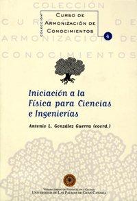 9788496131729: Iniciación a la física para ciencias e ingenierías (Manuales docentes curso de armonización de conocimientos) (Spanish Edition)