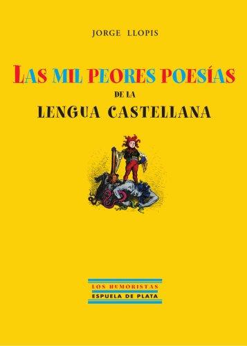 9788496133273: Las Mil Peores Poesías De La Lengua Castellana (Ediciones Espuela de Plata, Col. Los Humoristas)