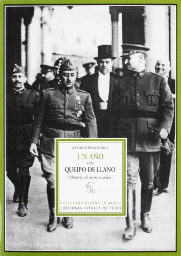9788496133549: Un a�o con Queipo de Llano: (Memorias de un nacionalista). Seguido de Noches de Sevilla y de El infierno azul