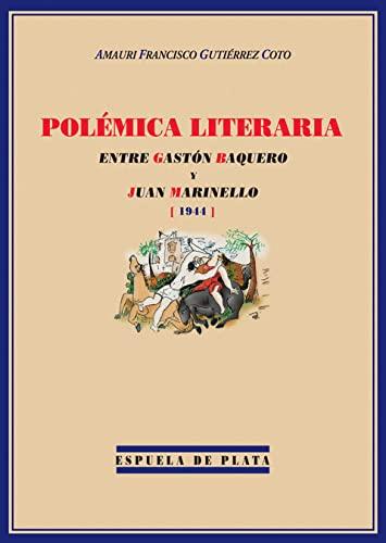 9788496133600: Polémica Literaria Entre Gastón Baquero Y Juan Mar (Spanish Edition)