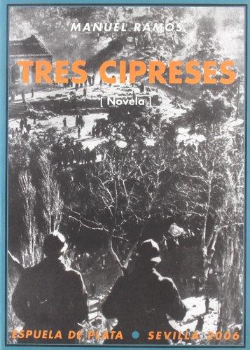 Tres cipreses (Novela) - RAMOS, Manuel.-