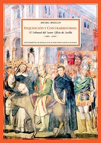 9788496133808: Inquisici�n y Contrarreforma: El Tribunal del Santo Oficio de Sevilla (1560-1700)