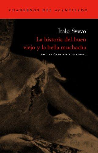 9788496136601: La Historia Del Buen Viejo Y La Bella Muchacha (Cuadernos del Acantilado)
