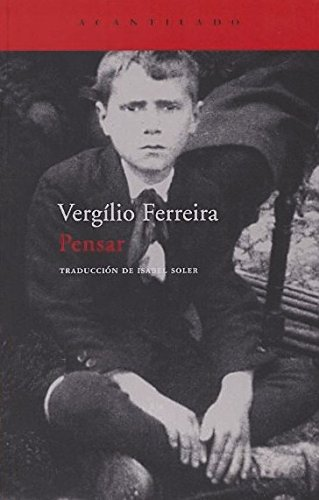Pensar/ Think (Spanish Edition) [Paperback] by Ferreira, Vergilio