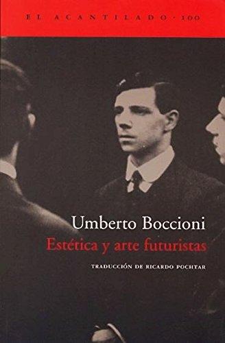 Estetica y arte futuristas / Aesthetics and futuristic art (Spanish Edition) (8496136795) by Umberto Boccioni