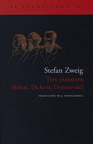 9788496136847: Tres maestros/ 3 Teachers: Balzac, Dickens, Dostoievski (El Acantilado) (Spanish Edition)