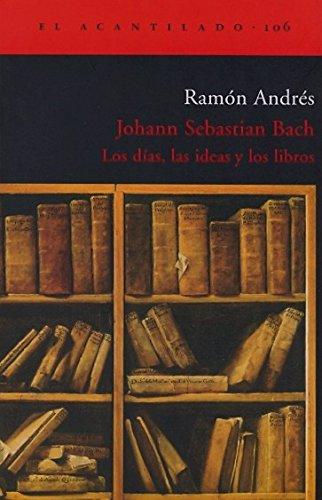 Johann Sebastian Bach: Los Dias, Las Ideas: Cobo, Ramon Andres
