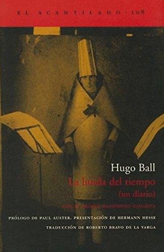 Huida del Tiempo - Un Diario (Paperback): Hugo Ball