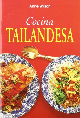 Cocina Tailandesa (Spanish Edition) (8496137287) by Anne Wilson