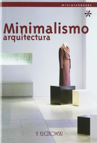 Minimalismo Arquitectura / Minimalism Architecture (Spanish Edition)