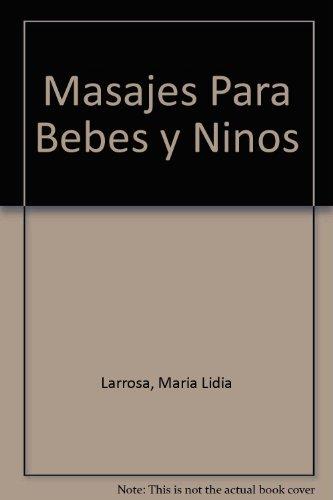 9788496138094: Masajes Para Bebes y Ninos (Spanish Edition)