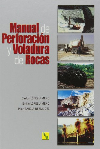 Manual de perforacion y voladura de rocas: Lopez Jimeno, Carlos:lopez