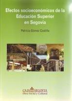 9788496145931: Efectos Socioeconómicos De La Educación Superior En Segovia
