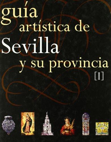 9788496152205: Guia artistica de Sevilla y su provincia I