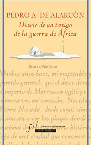 Diario de un Testigo de la Guerra: Pedro Antonio de