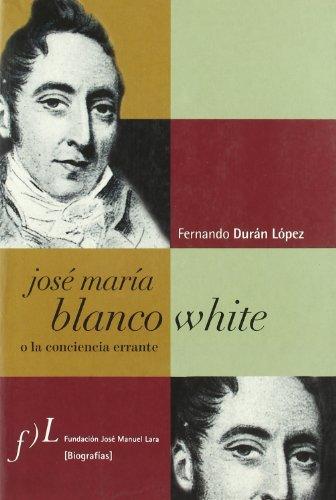 9788496152793: Jose Maria Blanco White, O, La Conciencia Errante (Spanish Edition)