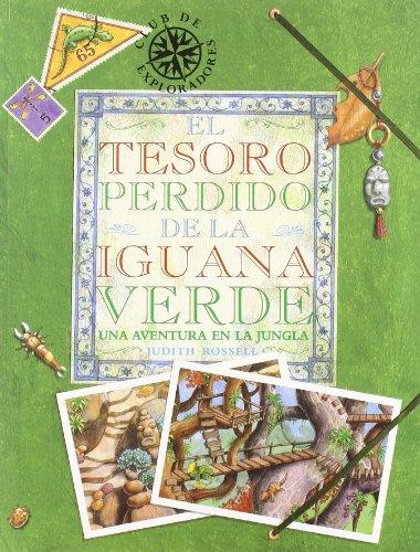 9788496154193: El Tesoro Perdido De La Iguana Verde/the Lost Treasure of the Green Iguana: Una Aventura En La Jungla (Spanish Edition)