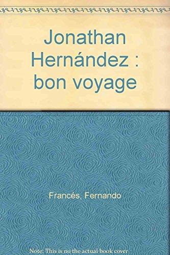 Jonathan Hernandez: Bon Voyage: Hernandez, Jonathan