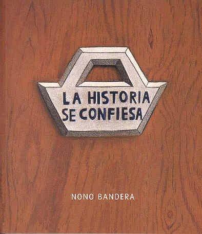 9788496159235: Nono Bandera. La historia se confiesa