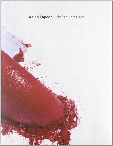 My Red Homeland: Kapoor, Anish
