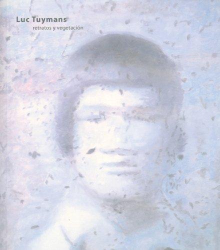 9788496159983: Luc Tuymans - Retratos Y Vegetacion