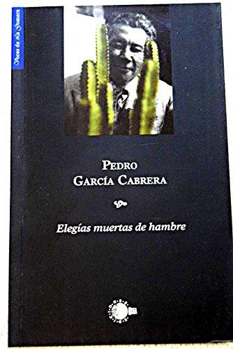 Elegías muertas de hambre - García Cabrera, Pedro