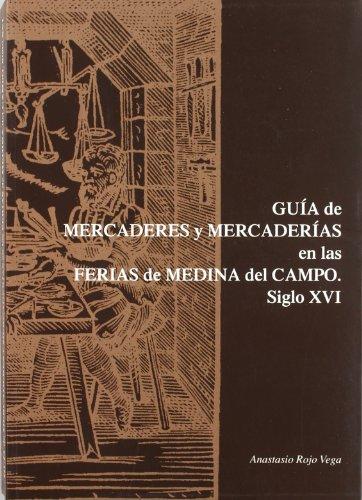 GUÍA DE MERCADERES Y MERCADERÍAS EN LAS FERIAS DE MEDINA DEL CAMPO. SIGLO XVI.: ROJO ...