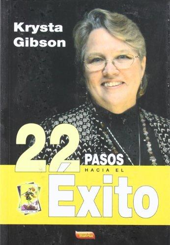 22 PASOS HACIA EL EXITO - GIBSON, KRYSTA